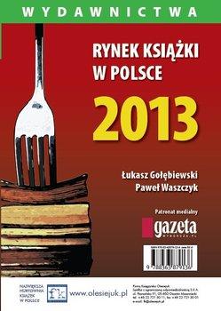 Rynek książki w Polsce 2013. Wydawnictwa                      (ebook)