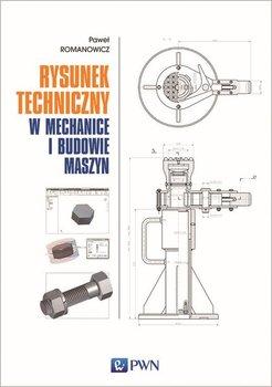 Rysunek techniczny w mechanice i budowie maszyn-Romanowicz Paweł