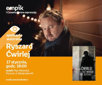 Ryszard Ćwirlej | Empik Plac Wolności