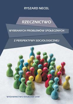 Rzecznictwo wybranych problemów społecznych z perspektywy socjologicznej-Necel Ryszard