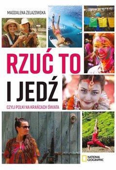 Rzuć to i jedź, czyli Polki na krańcach świata-Żelazowska Magdalena