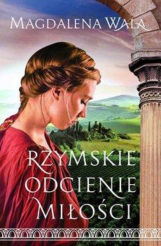 Rzymskie odcienie miłości-Wala Magdalena