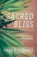 Sacred Bliss-Ferrara Mark S.