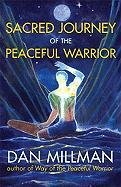 Sacred Journey of the Peaceful Warrior - Millman Dan