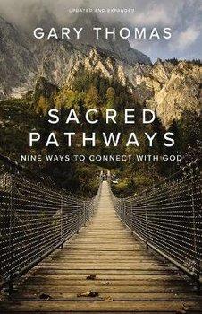Sacred Pathways: Nine Ways to Connect with God-Thomas Gary