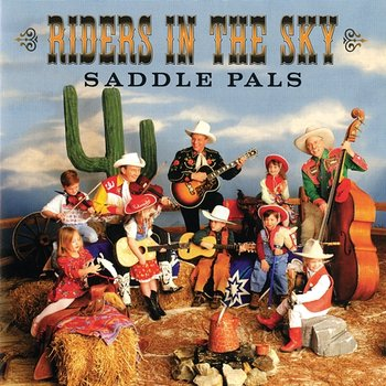 Saddle Pals - Riders In The Sky