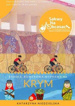 Sakwy na obcasach. Babska rowerowa wyprawa na Krym-Niedzielska Katarzyna