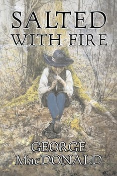 Salted with Fire by George Macdonald, Fiction, Classics, Action & Adventure-Macdonald George