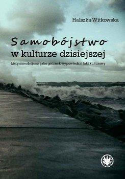 Samobójstwo w kulturze dzisiejszej. Listy samobójców jako gatunek wypowiedzi i fakt kulturowy-Witkowska Halszka