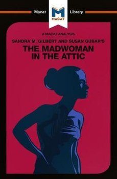 Sandra M. Gilbert and Susan Gubar's The Madwoman in the Attic - Pohl Rebecca