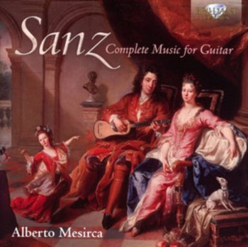 Sanz: Complete Music for Guitar - Mesirca Alberto