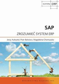 SAP. Zrozumieć system ERP-Auksztol Jerzy, Balwierz Piotr, Chomuszko Magdalena