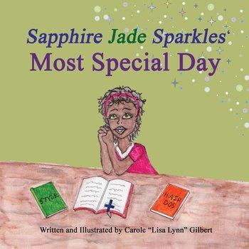 "Sapphire Jade Sparkles' Most Special Day-Gilbert Carole ""lisa Lynn"""