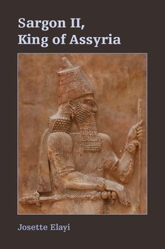 Sargon II, King of Assyria-Elayi Josette