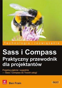 Sass i Compass. Praktyczny przewodnik dla projektantów-Frain Ben