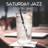 Saturday Jazz – Cocktail Party, Funky Time, Bar Music Moods, Late Night Jazz for Entertaining, Chillout in Jazz Club, Party Background Music