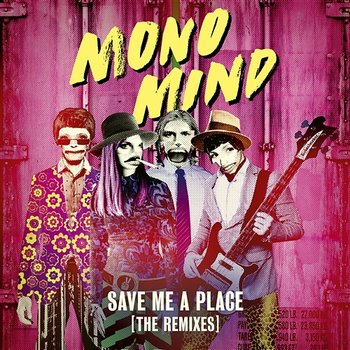 Save Me a Place - Mono Mind