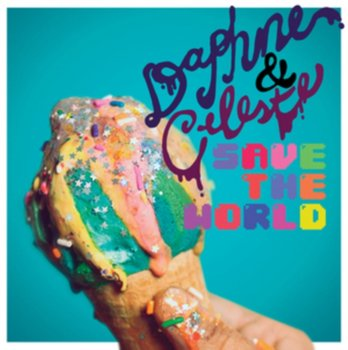 Save the World - Daphne and Celeste