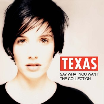 Say What You Want - The Collection-Texas