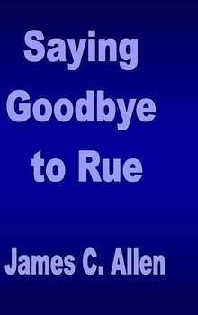 Saying Goodbye to Rue - Allen James C.