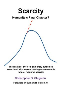 SCARCITY - HUMANITY'S FINAL CHAPTER-Clugston Christopher O.