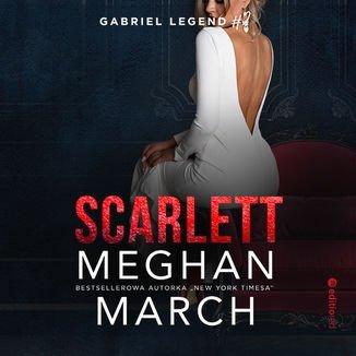 Scarlett. Gabriel Legend. Część 2-March Meghan