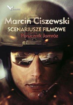 Scenariusze filmowe oraz nowela Porucznik Jamróz-Ciszewski Marcin