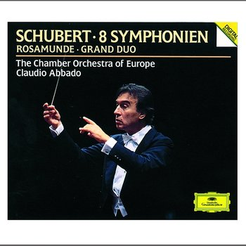 Schubert: 8 Symphonies; Rosamunde; Grand Duo - Chamber Orchestra of Europe, Claudio Abbado