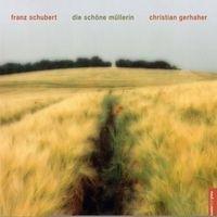 Schubert: Die Schone Mullerin, D 795-Gerhaher Christian