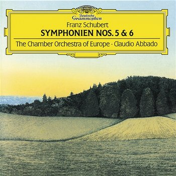 """Schubert: Symphonies Nos.5 & 6 """"The Little""""-Chamber Orchestra of Europe, Claudio Abbado"""