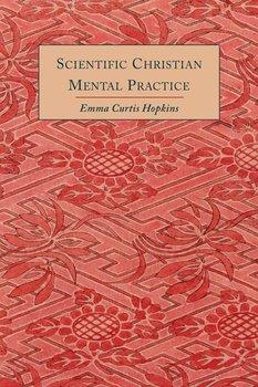 Scientific Christian Mental Practice-Hopkins Emma Curtis