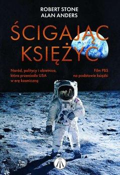 Ścigając księżyc. Naród, politycy i obietnica, która przeniosła USA w erę kosmiczną-Stone Robert, Andres Alan