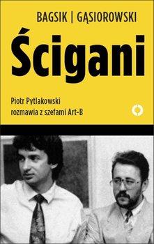 Ścigani. Piotr Pytlakowski rozmawia z szefami Art-B                      (ebook)