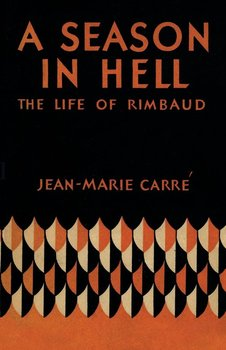 SEASON IN HELL THE LIFE OF RIMPB - Carre Jean-Marie