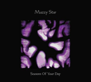 Seasons Of Your Day-Mazzy Star