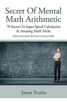 Secret of Mental Math Arithmetic-Scotts Jason