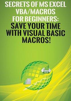 Secrets of MS Excel VBA/Macros for Beginners-Besedin Andrei S.