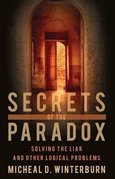 Secrets of the Paradox-Winterburn Micheal D.