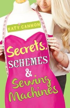 Secrets, Schemes and Sewing Machines-Cannon Katy