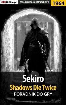 Sekiro Shadows Die Twice - poradnik do gry-Hałas Jacek Stranger, Homa Patrick Yxu
