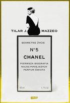 Sekretne życie Chanel No. 5. Historia intymna najsłyniejszych perfum świata