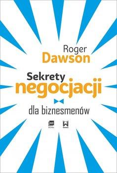 Sekrety negocjacji dla biznesmenów-Dawson Roger