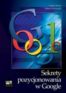 Sekrety pozycjonowania w Google-Sosna Łukasz, Nowaczyk Robert