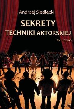 Sekrety techniki aktorskiej-Siedlecki Andrzej