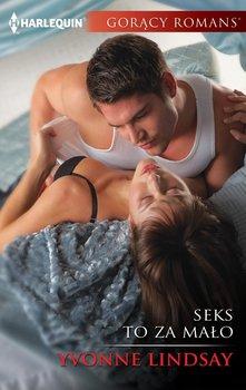 Seks to za mało-Lindsay Yvonne