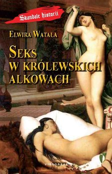 Seks w królewskich alkowach                      (ebook)