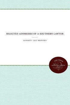 Selected Addresses of a Southern Lawyer-Brooks Aubrey Lee
