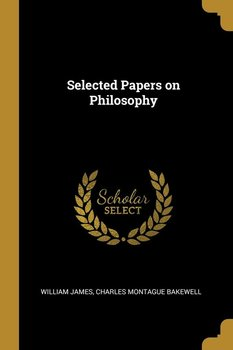 Selected Papers on Philosophy - James William