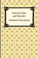 Selected Tales and Sketches (the Best Short Stories of Nathaniel Hawthorne)-Hawthorne Nathaniel