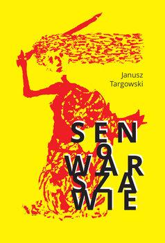 Sen o Warszawie-Targowski Janusz
